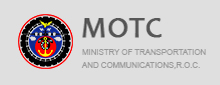 MINISTRY OF TRANSPORTATION AND COMMUNICATIONS R.O.C.(Open New Window)